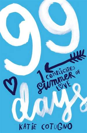 99 Days de Katie Cotugno