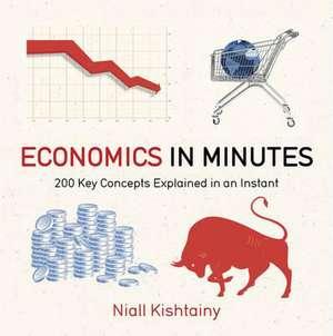 Economics in Minutes de Niall Kishtainy