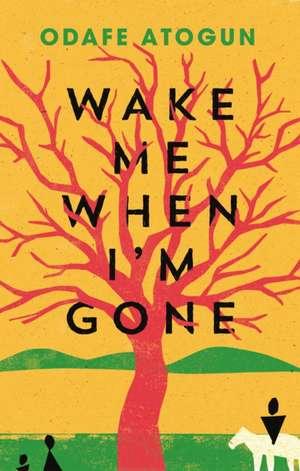 Wake Me When I'm Gone