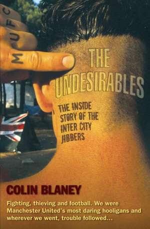 The Undesirables de Colin Blaney