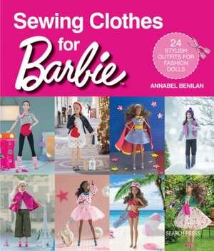 Sewing Clothes for Barbie de Annabel Benilan