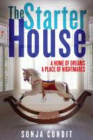 The Starter House de Sonja Condit