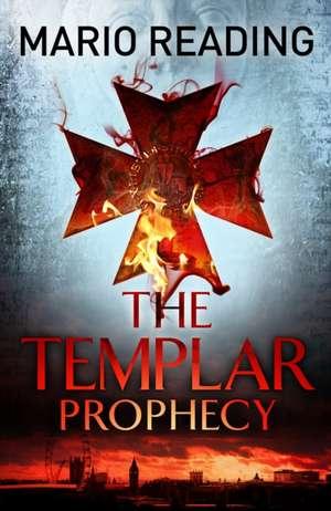 The Templar Prophecy de Mario Reading