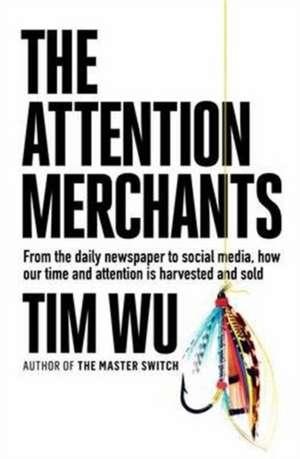 Attention Merchants de Tim Wu