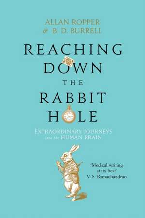 Reaching Down the Rabbit Hole de Dr Allan Ropper