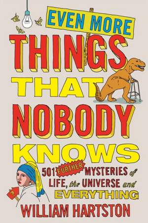 Even More Things That Nobody Knows de William Hartston