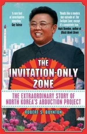 The Invitation-Only Zone de Robert S. Boynton