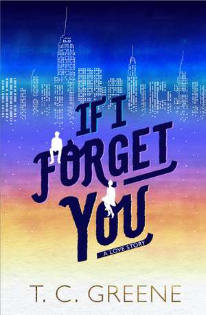 If I Forget You de T. C. Greene