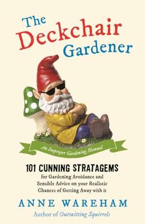 The Deckchair Gardener de Anne Wareham