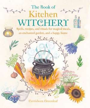 The Book of Kitchen Witchery imagine