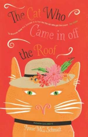 The Cat Who Came in Off the Roof de Annie Schmidt