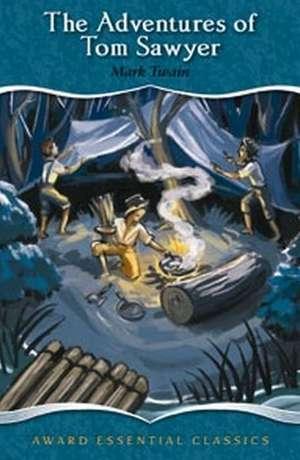 The Adventures of Tom Sawyer:  An Award Essential Classic de Mark Twain