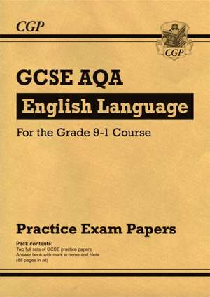New GCSE English Language AQA Practice Papers - For the Grad