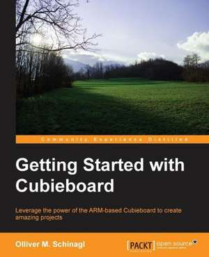 Getting Started with Cubieboard de Oliver M. Schinagl