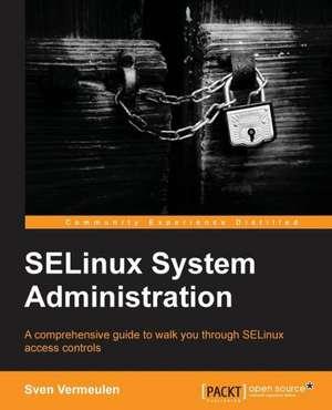 Selinux Policy Administration de Sven Vermeulen