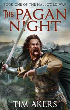 The Pagan Night:  The Hallowed War 1 de  Tim Akers