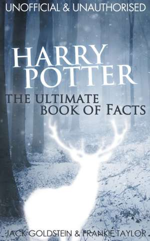 Harry Potter:  The Ultimate Book of Facts de Jack Goldstein