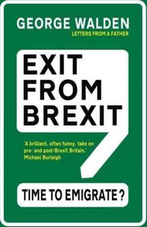 Exit from Brexit de GEORGE WALDEN