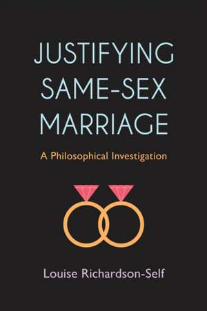 Justifying Same-Sex Marriage