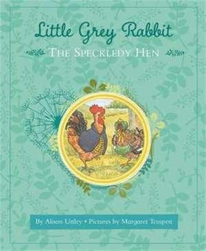 Little Grey Rabbit: The Speckledy Hen de The Alison Uttley Literary Property Trust