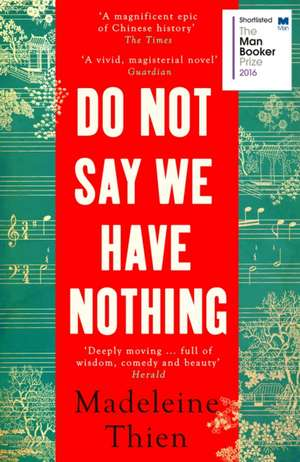 Do Not Say We Have Nothing de Madeleine Thien