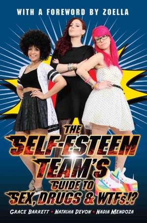 The Self-Esteem Team's Guide to Sex, Drugs & Wtfs?!! imagine
