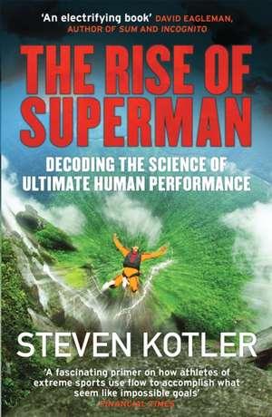 The Rise of Superman de Steven Kotler