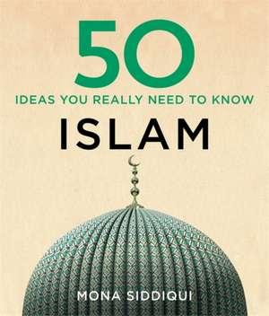 50 Islam Ideas You Really Need to Know de Mona Siddiqui
