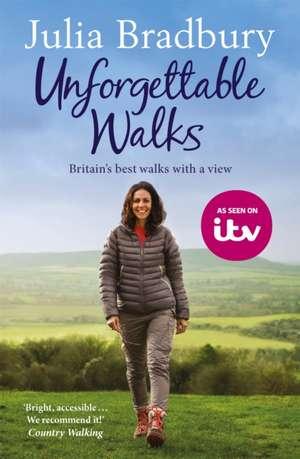 Unforgettable Walks de Julia Bradbury
