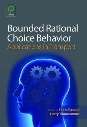 Bounded Rational Choice Behaviour de Soora Rasouli
