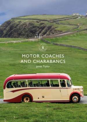 Motor Coaches and Charabancs de James Taylor
