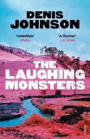 The Laughing Monsters de Denis Johnson