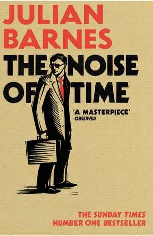 The Noise of Time de Julian Barnes