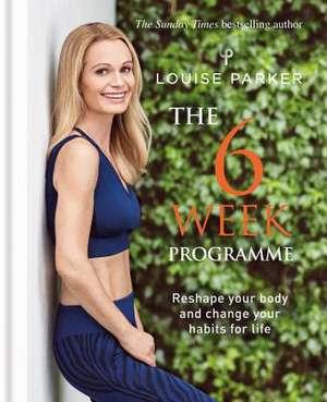 Louise Parker: The 6 Week Programme de Louise Parker