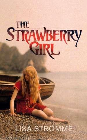 The Strawberry Girl de Lisa Stromme