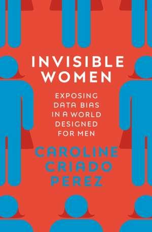 Invisible Women de Caroline Criado Perez