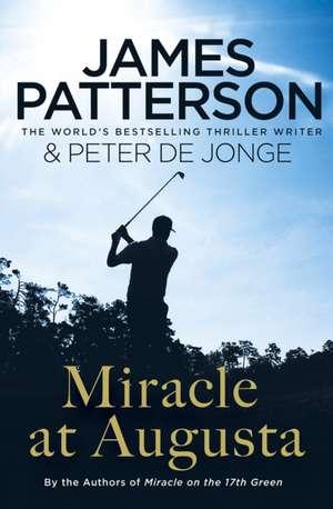 Miracle at Augusta de James Patterson
