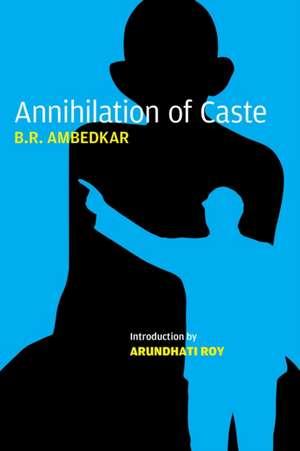 Annihilation of Caste de B. R. Ambedkar