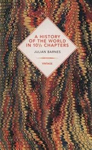 A History of the World In 10 1/2 Chapters de Julian Barnes