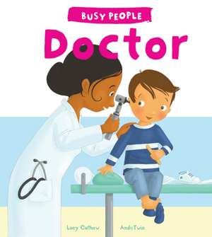 Busy People: Doctor de Lucy M George