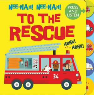 Nee Nah! Nee Nah! To the Rescue