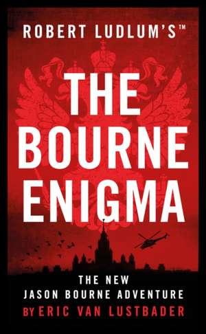 Robert Ludlum's The Bourne Enigma de Eric Van Lustbader