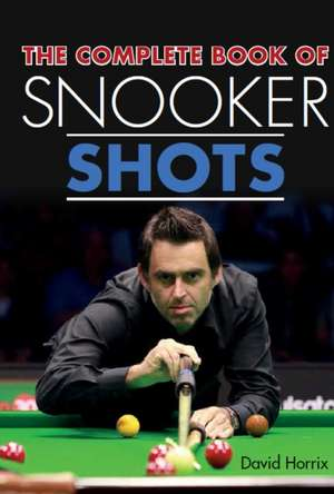 The Complete Book of Snooker Shots imagine