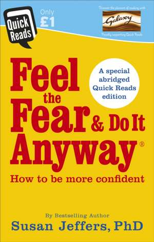 Feel the Fear and Do it Anyway: Abridged Quick Reads Edition de Susan Jeffers