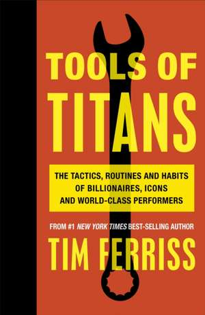 Tools of Titans de Timothy Ferriss