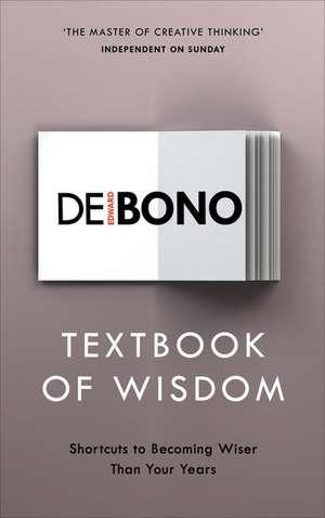 Textbook of Wisdom de Edward de Bono