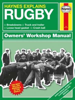 Haynes Explains: Rugby Owners' Workshop Manual: Breakdowns * Truck and Trailer * Loose Head Gasket * Crash Ball de Boris Starling