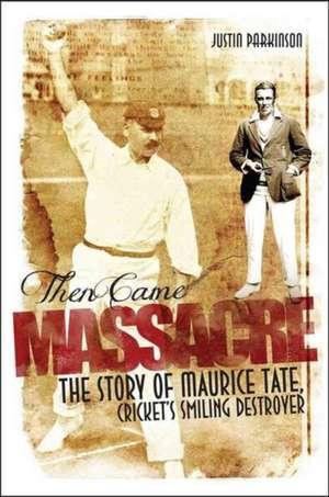 Then Came Massacre
