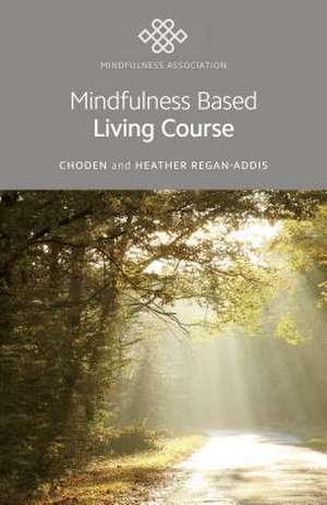 Mindfulness Based Living Course de  Choden