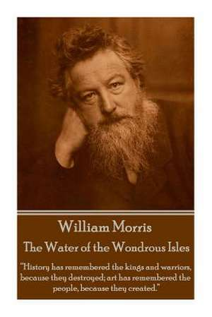 William Morris - The Water of the Wondrous Isles de William Morris